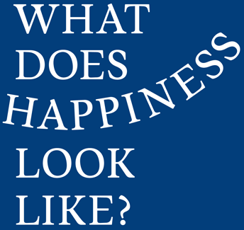 What does HAPPINESS look like?